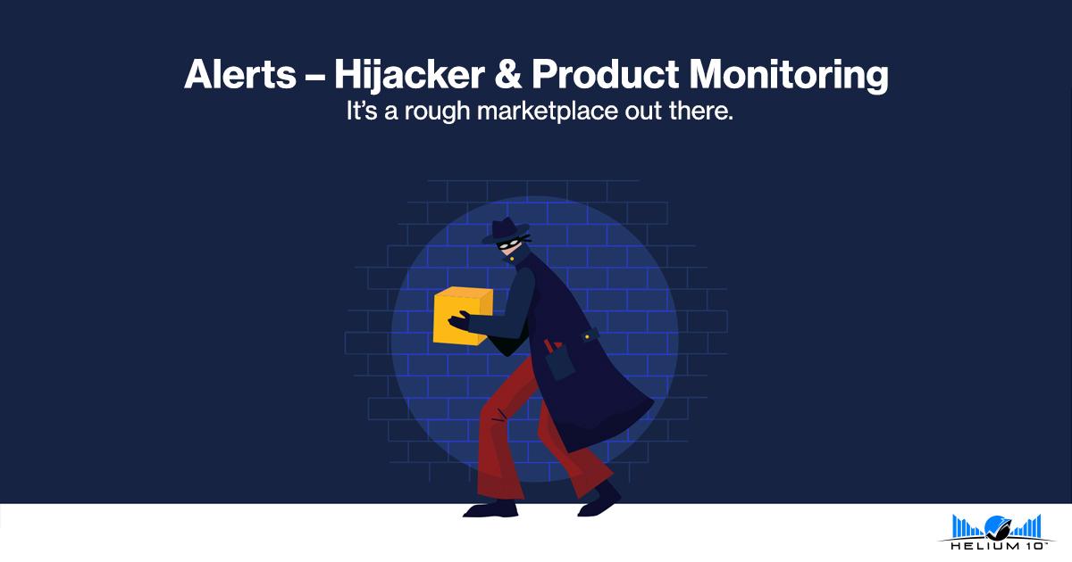 Alerts - Hijacker and Product Monitoring | Helium 10