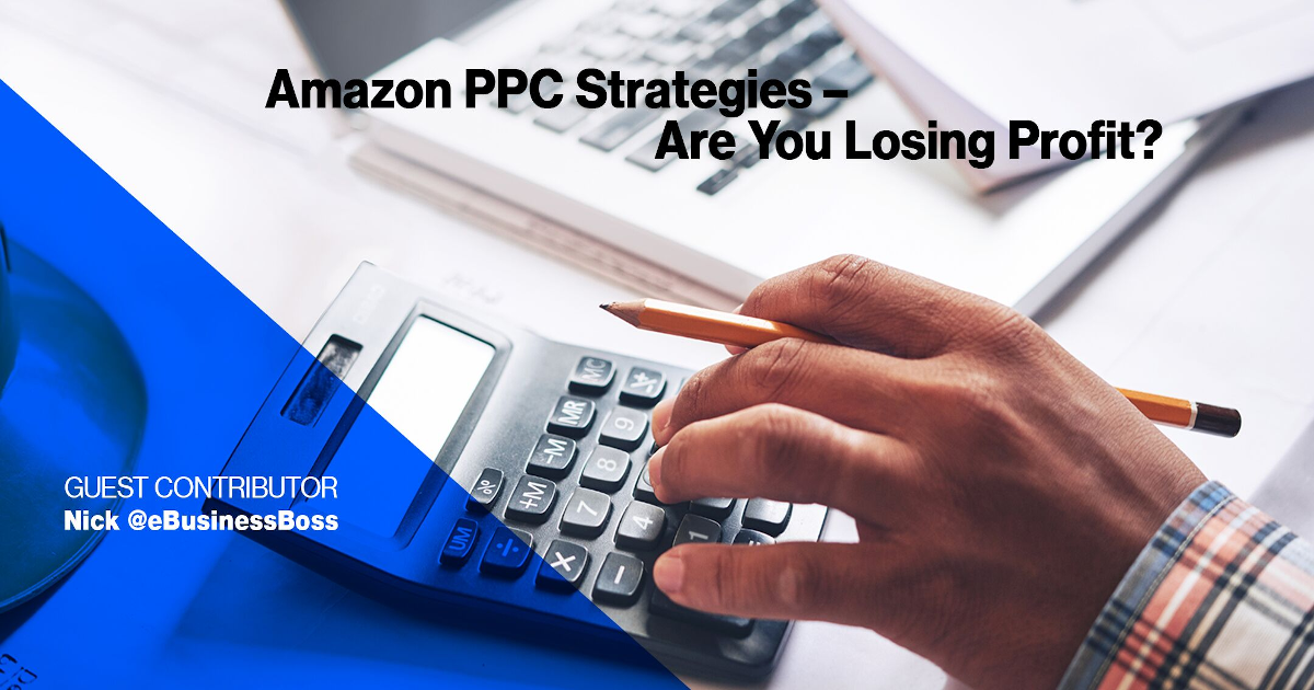 amazon ppc strategy you losing profit