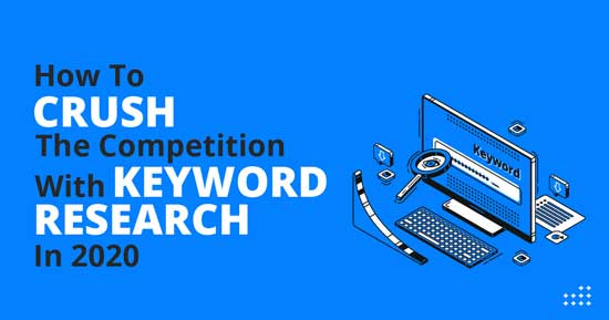Crush the competition with Keyword Research