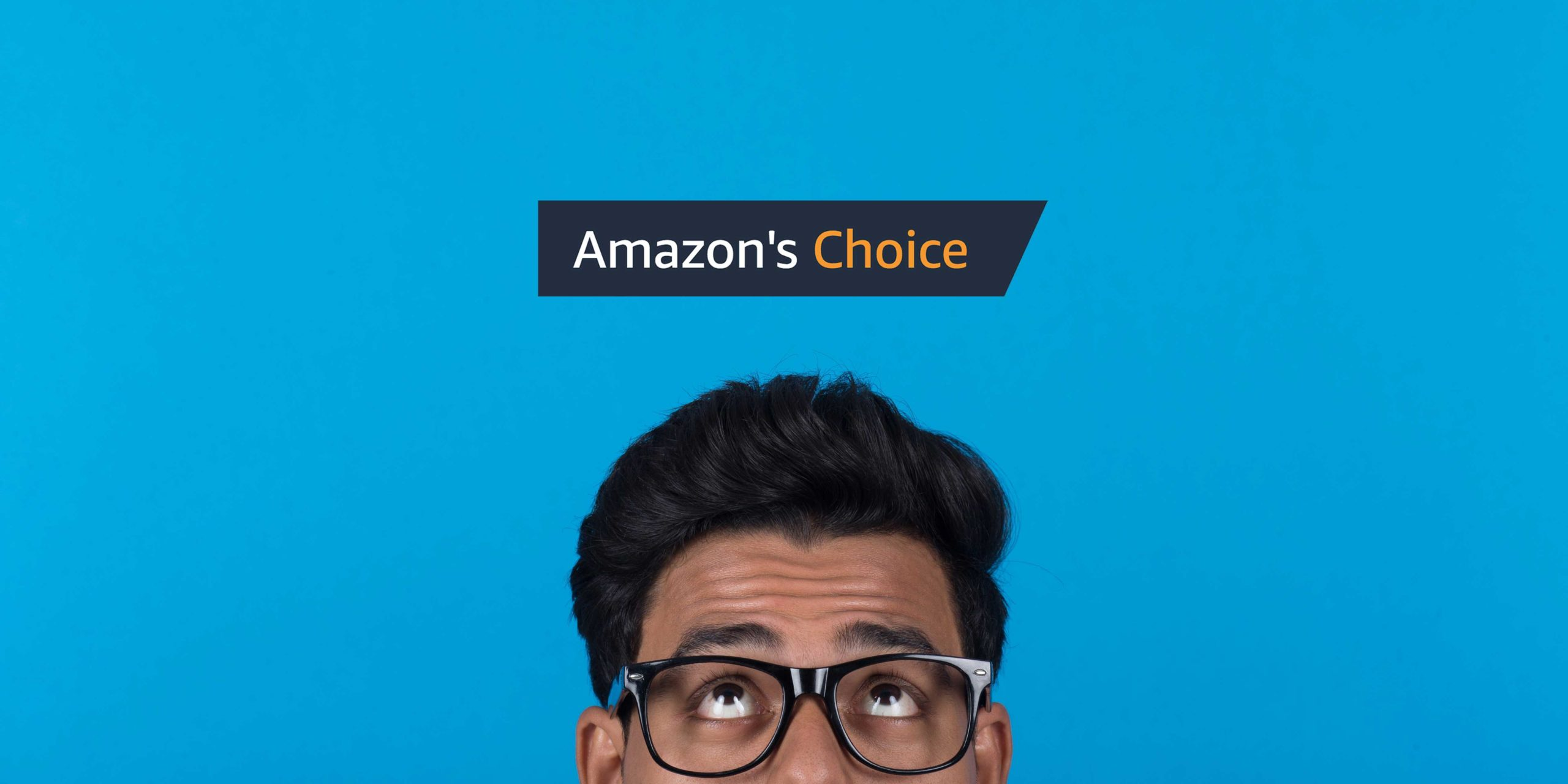 Man looking up at Amazon's Choice badge