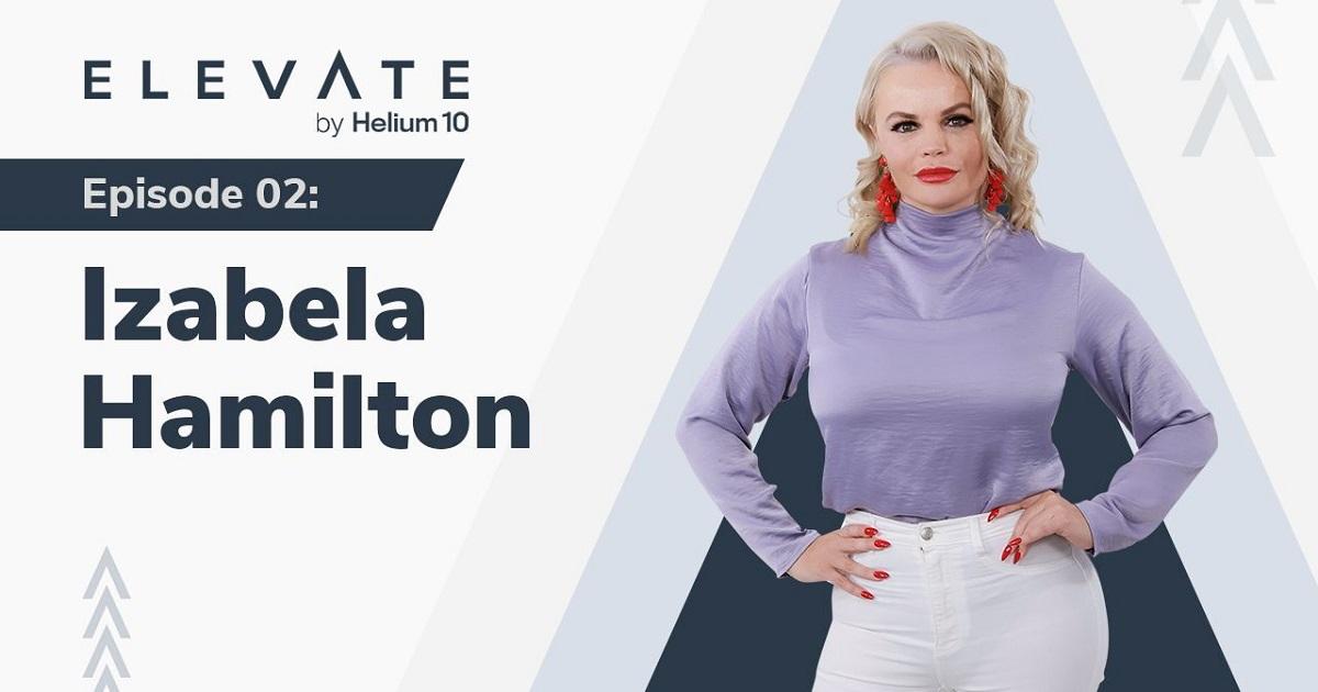 Elevate Episode 2 - Izabela Hamilton